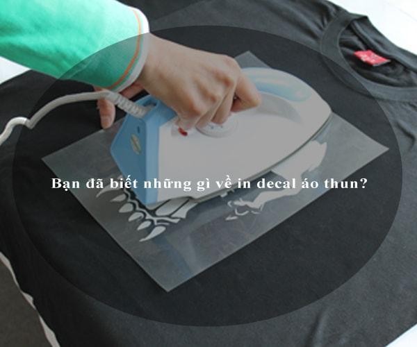 Bạn đã biết những gì về in decal áo thun? 1