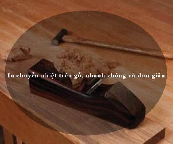 In chuyển nhiệt trên gỗ, nhanh chóng và đơn giản 3