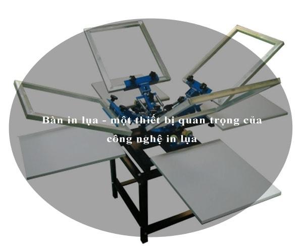 Bàn in lụa - một thiết bị quan trọng của công nghệ in lụa 3