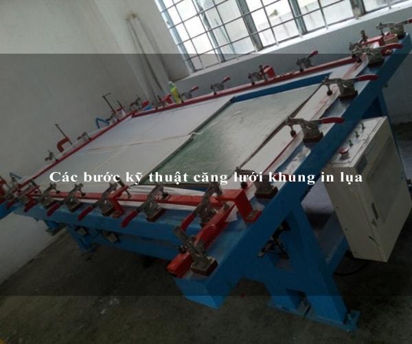 Các bước kỹ thuật căng lưới khung in lụa 5