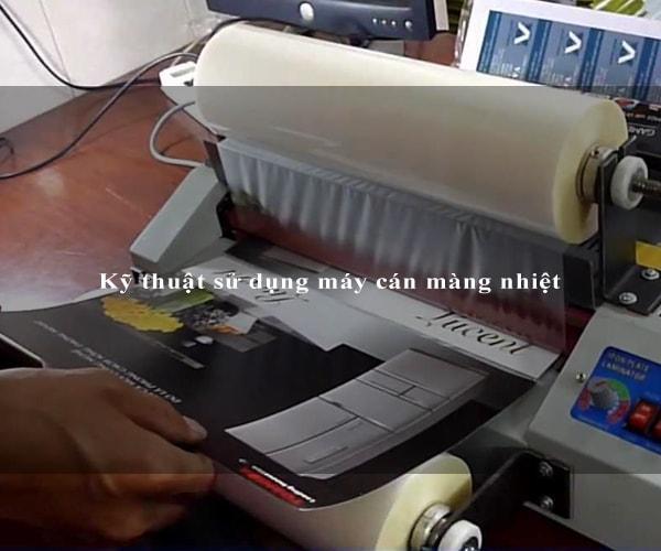 Kỹ thuật sử dụng máy cán màng nhiệt 2