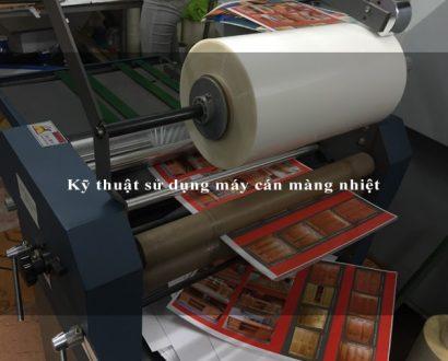 Kỹ thuật sử dụng máy cán màng nhiệt