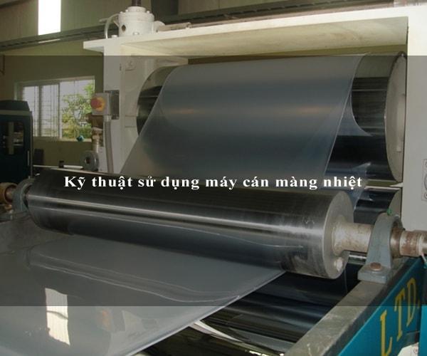 Kỹ thuật sử dụng máy cán màng nhiệt 3