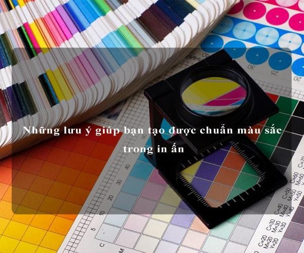 Những lưu ý giúp bạn tạo được chuẩn màu sắc trong in ấn 2