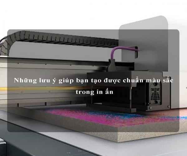 Những lưu ý giúp bạn tạo được chuẩn màu sắc trong in ấn 3