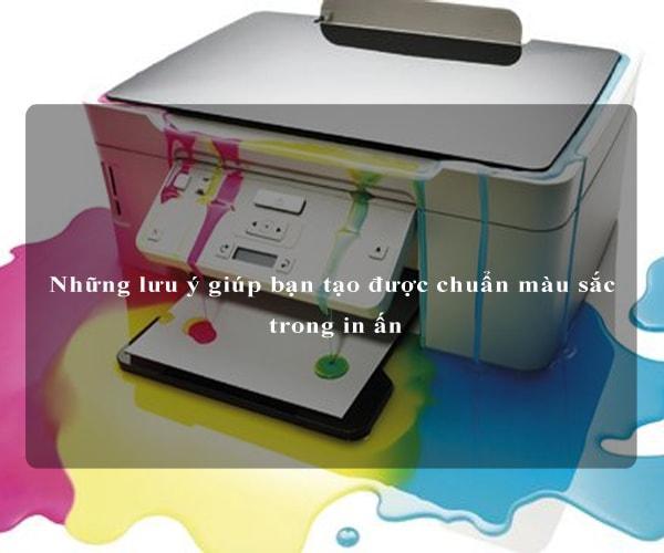 Những lưu ý giúp bạn tạo được chuẩn màu sắc trong in ấn 4