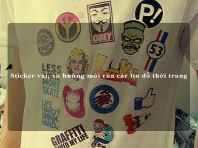 Sticker vải, xu hướng mới của các tín đồ thời trang
