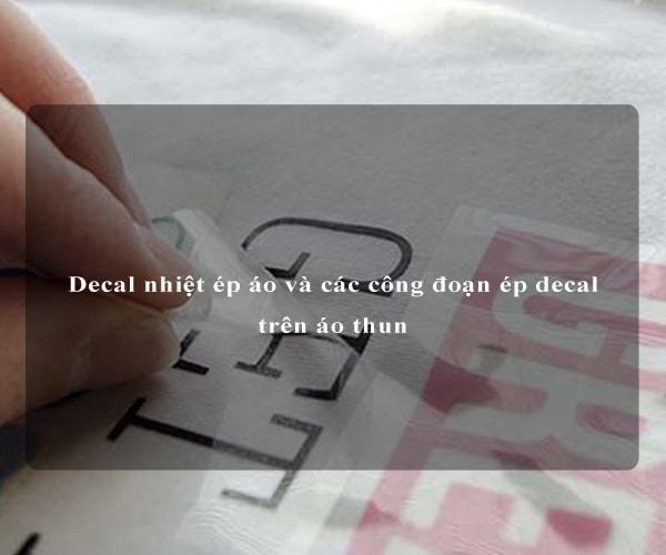 Decal nhiệt ép áo và các công đoạn ép decal trên áo thun 3