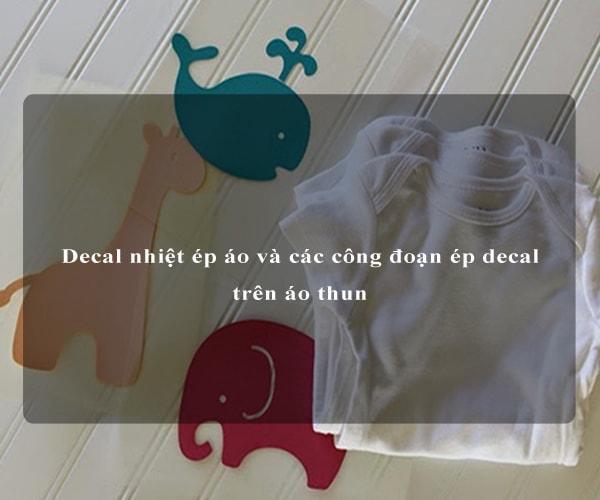 Decal nhiệt ép áo và các công đoạn ép decal trên áo thun 1