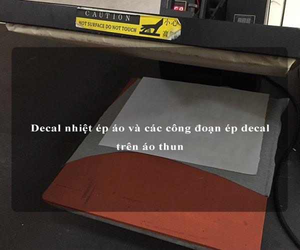 Decal nhiệt ép áo và các công đoạn ép decal trên áo thun 4