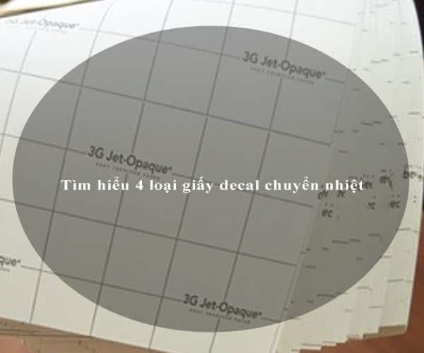 Tìm hiểu 4 loại giấy decal chuyển nhiệt 4